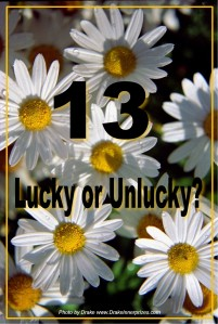 13 Thirteen: lucky or unlucky?